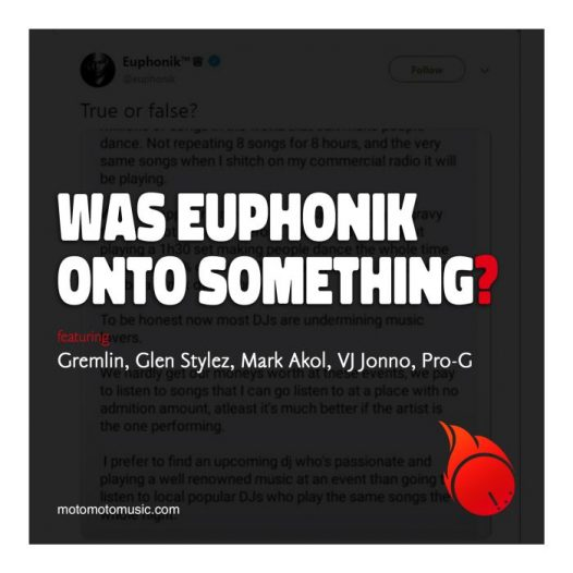 Was Euphonik Right In Saying DJs Nowadays Are Trash?