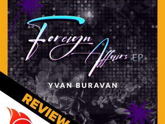 MJ Wemoto reviews the latest EP by Rwanda's Yvan Buravan titled 'Foreign Affairs'